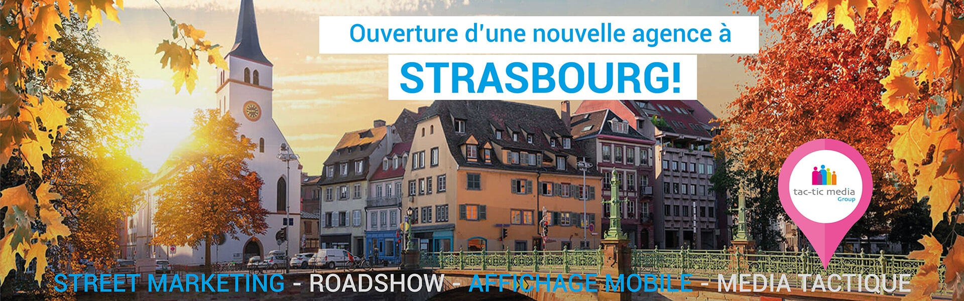 Tac-tic media ouvre une nouvelle agence à Strasbourg